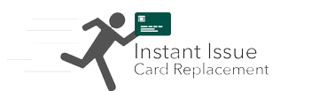 Instant Issue Card Replacement